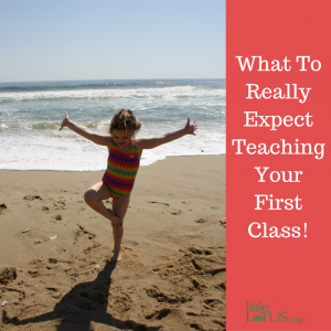 What To Expect Teaching Your First Yoga Class