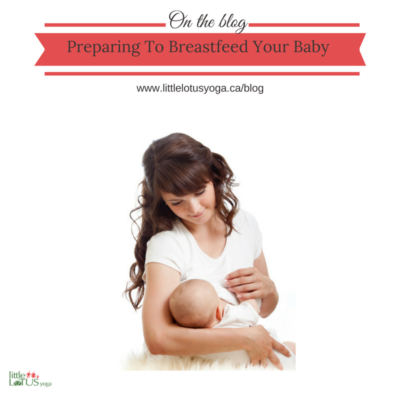 Preparing to Breastfeed Your Baby