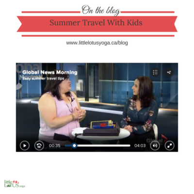 Easy Summer Travel With Kids Global Morning Montreal